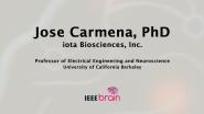 IEEE Brain: the Neurotech Interviews - Jose Carmena