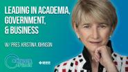 Kristina Johnson - Leading in Academia, Government, and Business - Career Reset