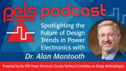 PELS Podcast Spotlighting the Future of Design Trends in Power Electronics with Dr. Alan Mantooth