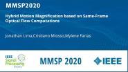 Hybrid Motion Magnification based on Same-Frame Optical Flow Computations
