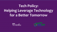 Tech Policy: Helping Leverage Technology for a Better Tomorrow | IEEE TechEthics Virtual Panel