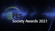 Welcome and Remarks - IEEE PES Society Awards 2021