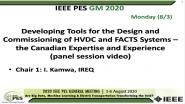 2020 PES GM 8/3 Panel Video: Developing Tools for the Design and Commissioning of HVDC and FACTS Systems ? the Canadian Expertise and Experience