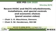 2020 PES GM 8/3 Panel Video: Recent HVDC and FACTS refurbishments, installations, and special controls and economic choices