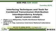 2020 PES GM 8/4 Panel Video: Interfacing Techniques and Tools for Combined Transmission-Distribution Interdependency Analysis