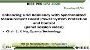 2020 PES GM 8/4 Panel Video: Enhancing Grid Resiliency with Synchronized Measurement Based Power System Protection and Control