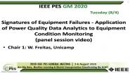 2020 PES GM 8/4 Panel Video: Signatures of Equipment Failures - Application of Power Quality Data Analytics to Equipment Condition Monitoring