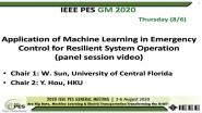 2020 PES GM 8/6 Panel Video: Application of Machine Learning in Emergency Control for Resilient System Operation