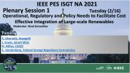 2021 PES ISGT NA 2/16 Plenary Video: Operational, Regulatory and Policy Needs to Facilitate Cost Effective Integration of Large-scale Renewables