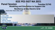 2021 PES ISGT NA 2/16 Panel Video: Modeling and Simulation to Support the Resiliency of the Electric Grid