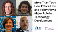 More Than Tech: How Ethics, Law and Policy Play a Major Role in Technology Development | IEEE TechEthics Virtual Panel
