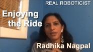 Real Roboticist: Radhika Nagpal: Enjoying the Ride