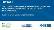 Two-Stage Augmentation And Adaptive Ctc Fusion For Improved Robustness Of Multi-Stream End-To-End Asr