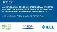 An Exploration Of Log-Mel Spectrogram And Mfcc Features For Alzheimers Dementia Recognition From Spontaneous Speechan Exploration Of Log-Mel Spectrogram And Mfcc Features For Alzheimers Dementia Recognition From Spontaneous Speech