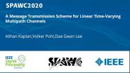 A Message Transmission Scheme for Linear Time-Varying Multipath Channels