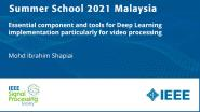 Essential component and tools for Deep Learning implementation particularly for video processing