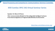 SPCC SIG virtual seminar: Communication Models for Reconfigurable Intelligent Surfaces: From Electromagnetics to Programmable Wireless Environments