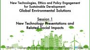 Global Environmental Solutions | Session 1: New Technologies & Related Social Impacts | IEEE TechEthics & UN-DESA