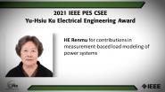 IEEE PES CSEE Yu-Hsiu Ku Electrical Engineering Award, HE Renmu-PES Awards Ceremony 2021