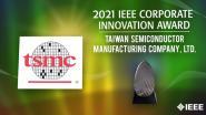 2021 IEEE Honors: IEEE Corporate Innovation Award- TSMC