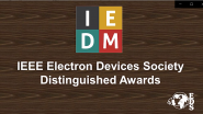 IEEE Electron Devices Society Distinguished Awards - 2020