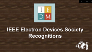 IEEE Electron Devices Society Recognitions and Awards