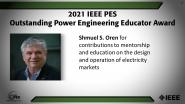IEEE PES Outstanding Power Engineering Educator Award, Shmuel S. Oren-PES Awards Ceremony 2021