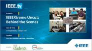 IEEEXtreme Uncut: Behind the Scenes