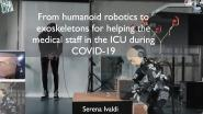 From humanoid robotics to exoskeletons for helping the medical staff in the ICU during COVID-19 -WIE ILC 2021
