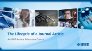The Lifecycle of a Journal Article: an IEEE Author Education Course